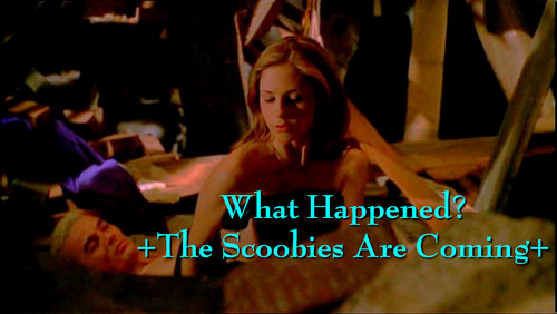 What Happened? +The Scoobies Are Coming+ WRECKED